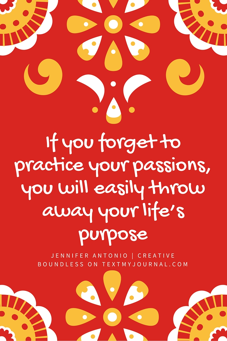 practice your passions