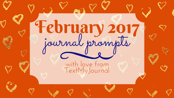 February Journal Prompts (2017)