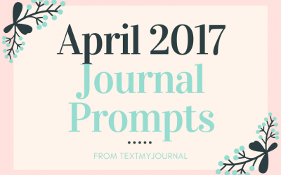 April 2017 Journal Prompts