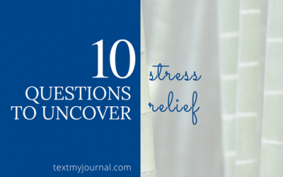 10 Questions to Uncover Stress Relief