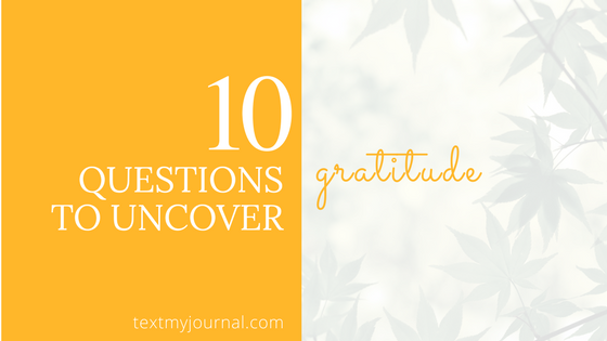 10 Questions to Uncover Gratitude