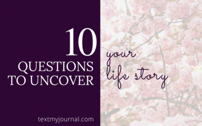 10 Questions to Uncover Your Life Story