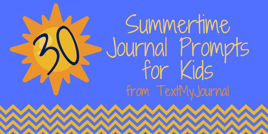 30 Summertime Journal Prompts for Kids